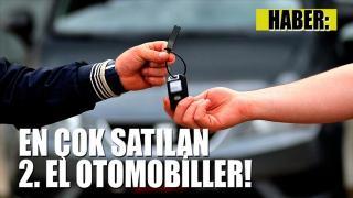 HABER: En Çok Satılan 2.EL Otomobiller!